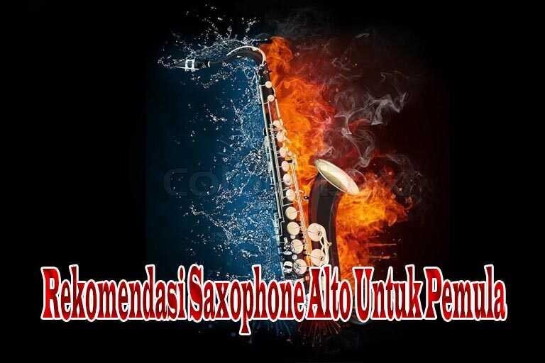5 Rekomendasi Saxophone Alto Untuk Pemula